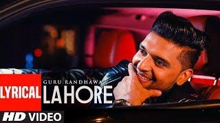 Guru Randhawa: Lahore Video Song  (Lyrics)   Bhushan Kumar  Vee  DirectorGifty  T-Series