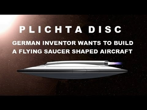 GERMAN INVENTOR DR. PETER PLICHTA WANTS TO BUILD A FLYING SAUCER SHAPED AIRCRAFT