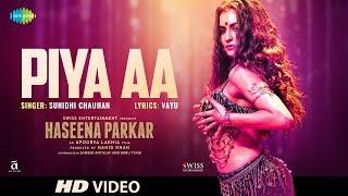 Piya Aa | Haseena Parkar