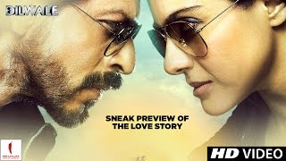 Dilwale - Sneak preview of the love story