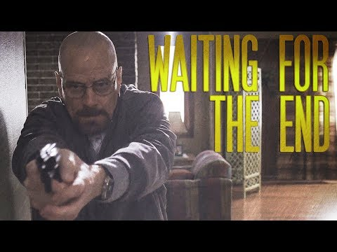 Breaking Bad || Waiting For the End