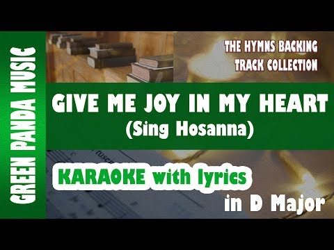 Give me joy in my heart (Sing Hosanna) Karaoke/Backing Track from The Hymns Backing Track Collection