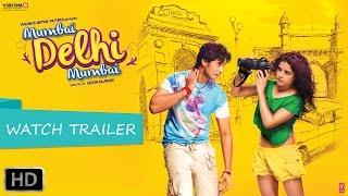 Mumbai Delhi Mumbai - Official Trailer