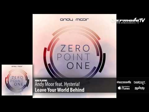 Andy Moor feat. Hysteria! -  Leave Your World Behind (Zero Point One album preview) - UCGZXYc32ri4D0gSLPf2pZXQ