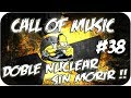 Doble Nuclear Sin Morir!! - Racha De 62 - Camuflaje Armado 115 - Call Of Music #38 - Black Ops 2
