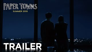 Paper Towns   Official Trailer 2 [HD]   20th Century FOX