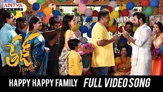Happy Happy Family Full Video Song | Tej I Love You