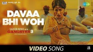 Davaa Bhi Woh | Saheb Biwi Aur Gangster 3