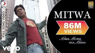 Mitwa – Kabhi Alvida Naa Kehna | Shahrukh Khan| Rani Mukherjee