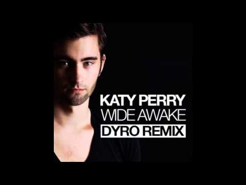 Katy Perry - Wide Awake (Dyro Remix)