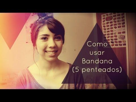 Como usar Bandana (5 penteados diferentes)