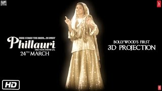 Phillauri - Bollywood's 1st 3D Projection
