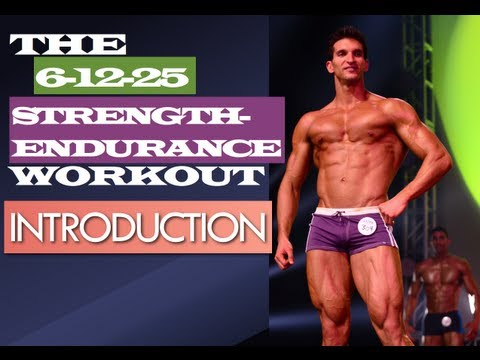 The 6-12-25 Strength-Endurace Workout (INTRODUCTION) Muscle Building Workout