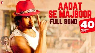 Aadat Se Majboor - Full Song | Ladies vs Ricky Bahl