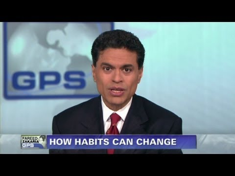 Fareed Zakaria GPS - Charles Duhigg on how to break habits