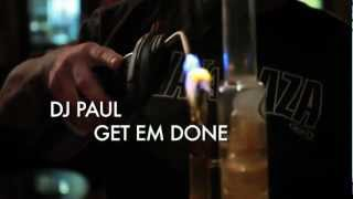 DJ Paul: Get Em Done