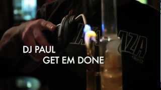 DJ Paul: Get Em Done