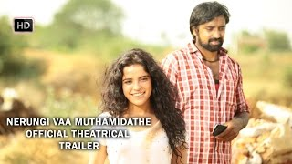 Nerungi Vaa Muthamidathe Official Theatrical Trailer