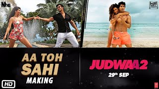 AA TO SAHII Song Making | Judwaa 2