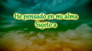 Sujeto a   He pensado en mi alma   lyrics video