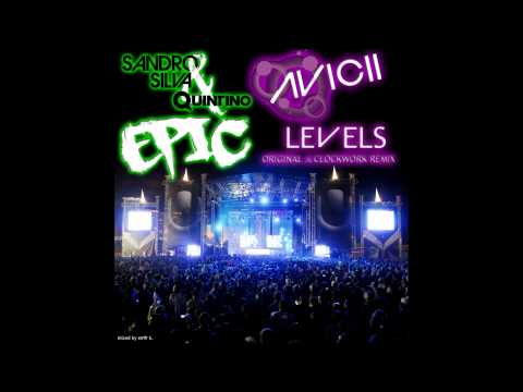 Sandro Silva & Quintino ft Avicii - Epic Levels (Evencio mix)