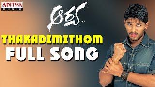 Thakadimithom Full Song || Aarya