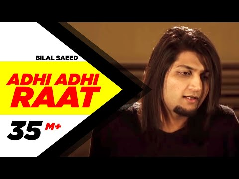 BILAL SAEED - ADHI ADHI RAAT (FULL VIDEO)