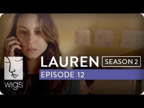 Lauren | Season 2, Ep. 12 of 12 | Feat. Troian Bellisario & Jennifer Beals | WIGS