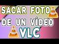 Como sacar una foto de un video. Obtener imagen de un video con VLC! Extraer foto de un video!