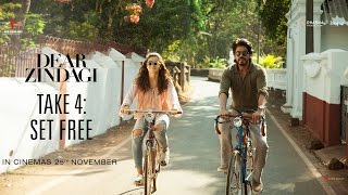 Dear Zindagi | Take 4 : Set Free