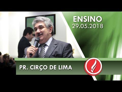 Culto de Ensino - Pr. Cirço de Lima - 29 05 2018