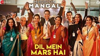 Dil Mein Mars Hai - Mission Mangal