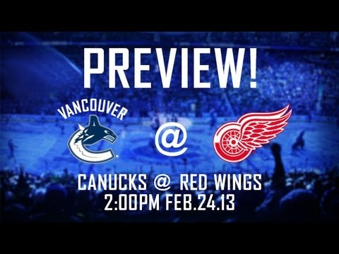 PREVIEW: Canucks at Red Wings (Feb. 24, 2013)