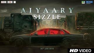 Aiyaary Sizzle