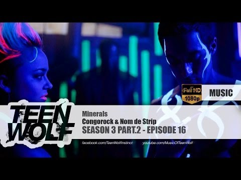 Congorock & Nom de Strip - Minerals | Teen Wolf 3x16 Music [HD]