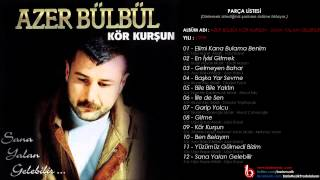 Azer Bülbül – Yüzümüz Gülmedi Bizim