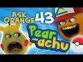 Annoying Orange - Ask Orange #43: Pear-achu!