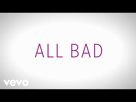 All Bad (Video Lirik)