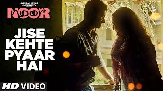 Jise Kehte Pyaar Hai Video Song - Noor