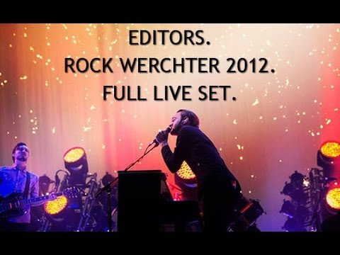 Editors Live - Full Set From Rock Werchter 2012