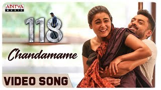 Chandamame Video Song | 118