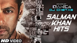 Salman Khan Songs Collection | House of Dance by DJ CHETAS