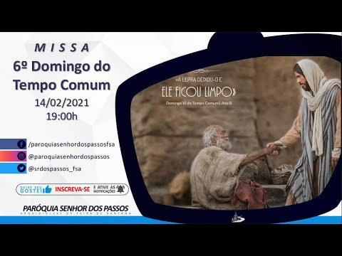 Missa do 6º Domingo do Tempo Comum - 14/02/2021 - 19:00h
