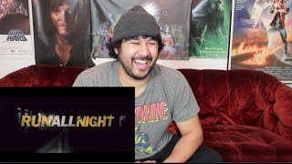 RUN ALL NIGHT TRAILER REACTION & REVIEW!!!