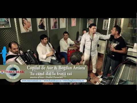 Copilul de Aur &amp; Bogdan Artistu - Tu cand dai la fratii tai (Oficial video) - RoTerra Music