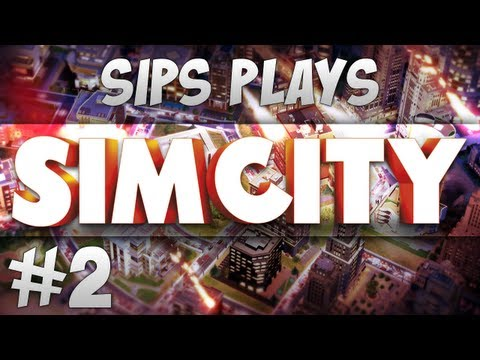 Sips Plays Sim City - Part 2 - The Guy From Dallas