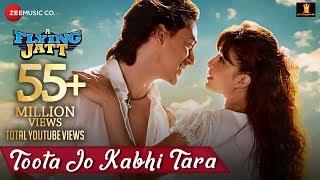 Toota Jo Kabhi Tara - A Flying Jatt