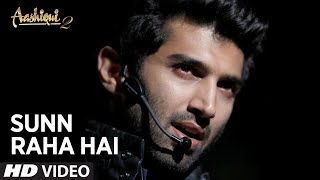 Sunn Raha Hai Na Tu Full Video Song Aashiqui 2 (Official)