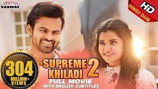 Supreme Khiladi-2 2018 New Released Full Hindi Dubbed Movie  Sai Dharam Tej  , Anupama