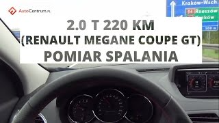 Renault Megane Coupe GT 2.0 T 220 KM - pomiar spalania